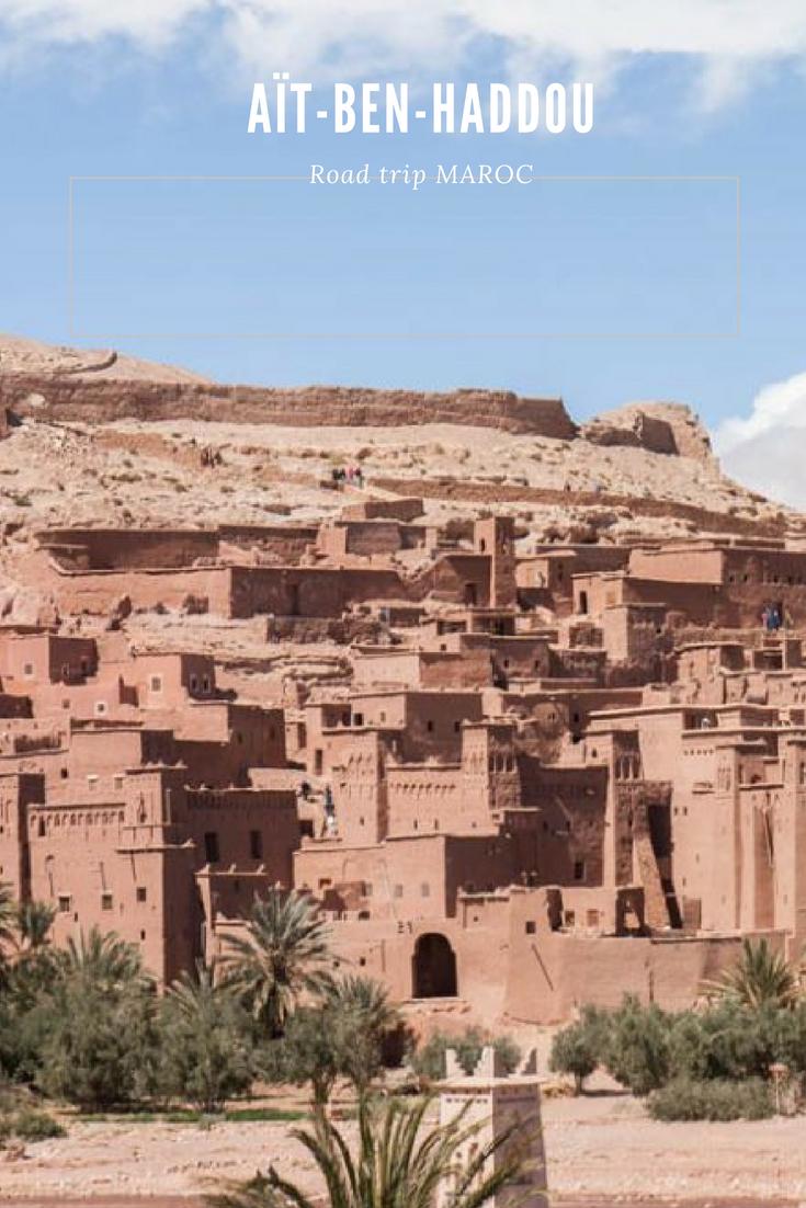 Visiter Ait ben Haddou : inscrite au patrimoine mondiale de l'UNESCO et probablement une des plus belle ville du monde - Road trip au Maroc