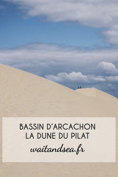 La dune du PIlat, un des plus beaux sites de France, une immense dune de sable blanc entre mer et forêt. Photos et consels pratique sur le blog waitandsea.fr