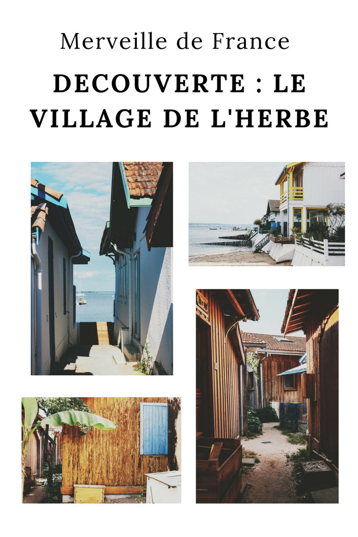 Visiter le village de l'herbe Cap Ferret