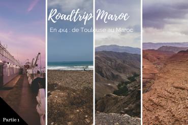Roadtrip 4x4 de Toulouse jusqu'au Sud du Maroc